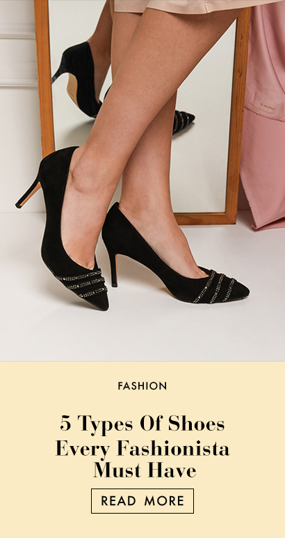 THE EDIT - 5 Types of Shoes Every Fashionable Woman Must Have