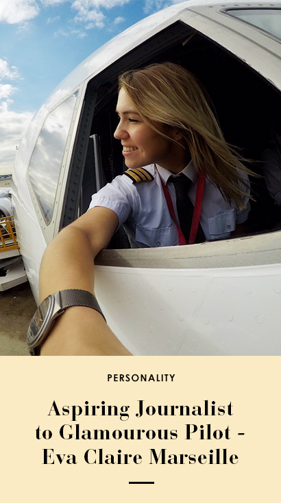 The Edit - From Aspiring Journalist to Glamourous Pilot - Eva Claire  Marseille
